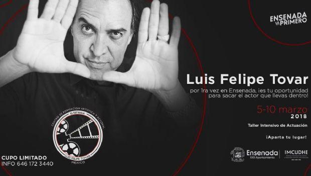 Luis Felipe Tovar impartirá taller intensivo de actuación en Ensenada